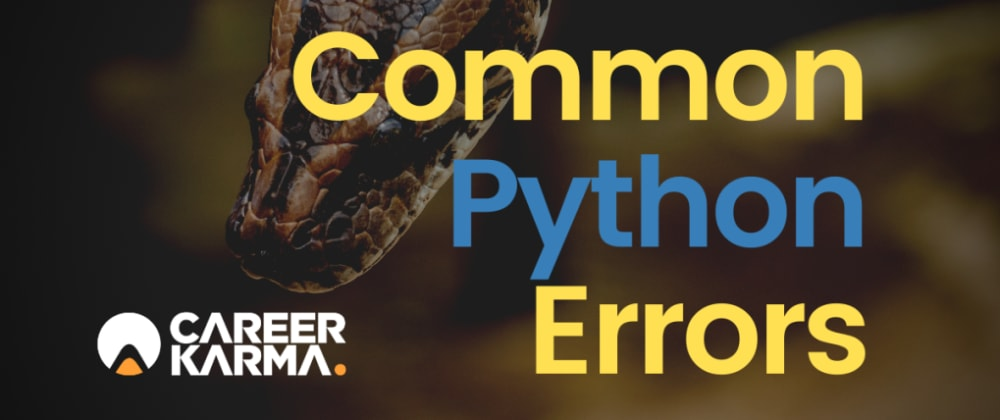 Cover image for A Guide to Solving Common Python Errors for Beginners