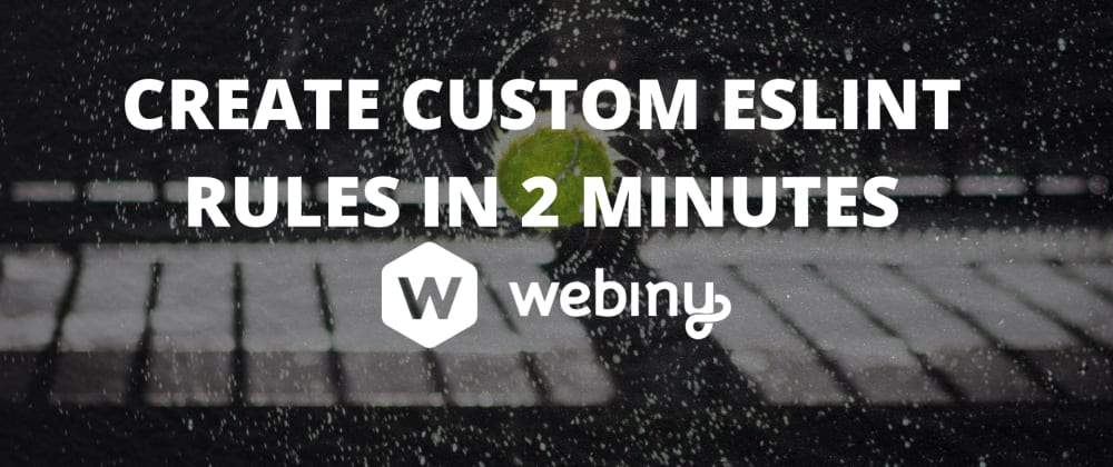 Cover image for Create custom ESLint rules in 2 minutes