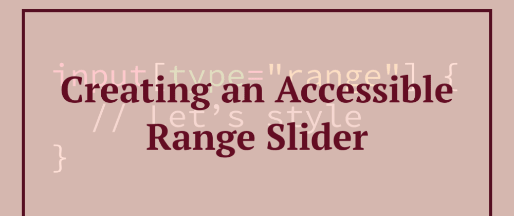 Cover image for Creating an Accessible Range Slider with CSS