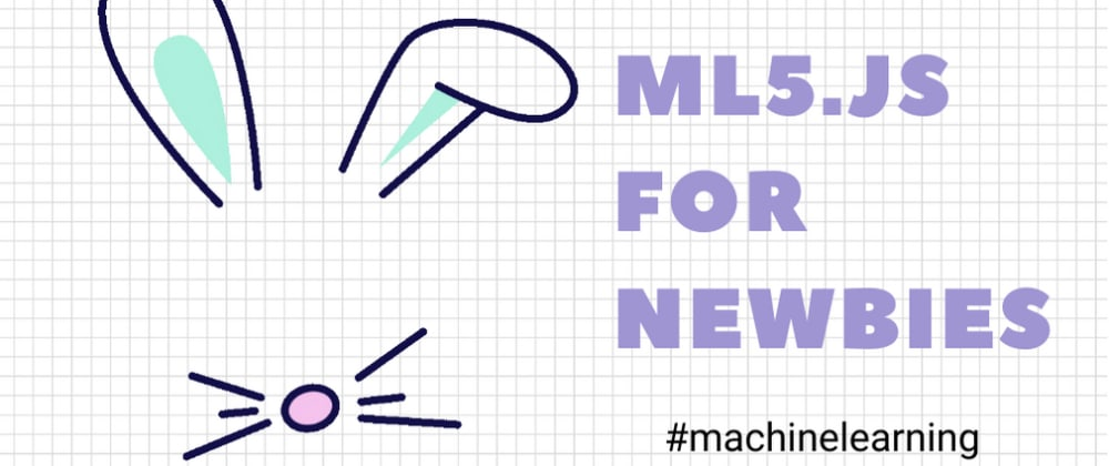 Cover image for Machine learning implemented in JavaScript with ml5.js