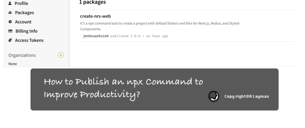 Cover image for Day 53 of #100DaysOfCode: How to Publish an npx Command to Improve productivity?