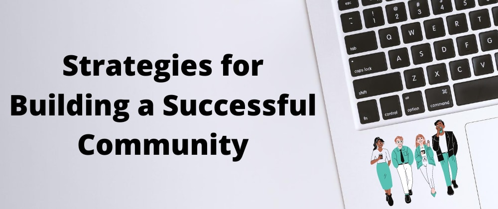 Cover image for Strategies for building a successful Community