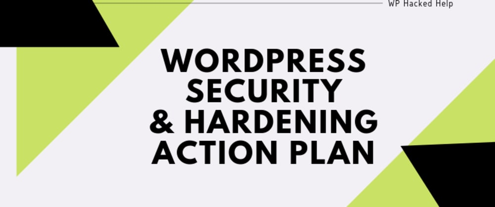 Cover image for WordPress Security Hardening Action plan Checklist [10 Points]