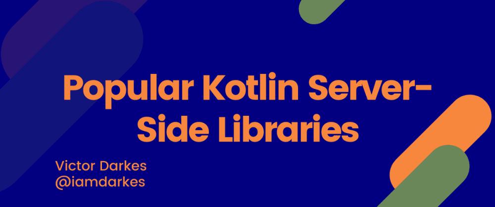 Cover image for Popular Kotlin Server-Side Libraries