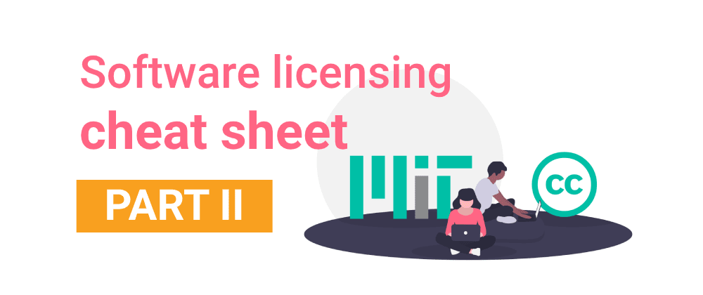 Cover image for  Software licensing cheat sheet - Part II