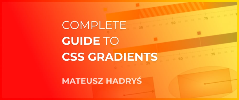 Cover image for Ultimate Guide to CSS Gradients