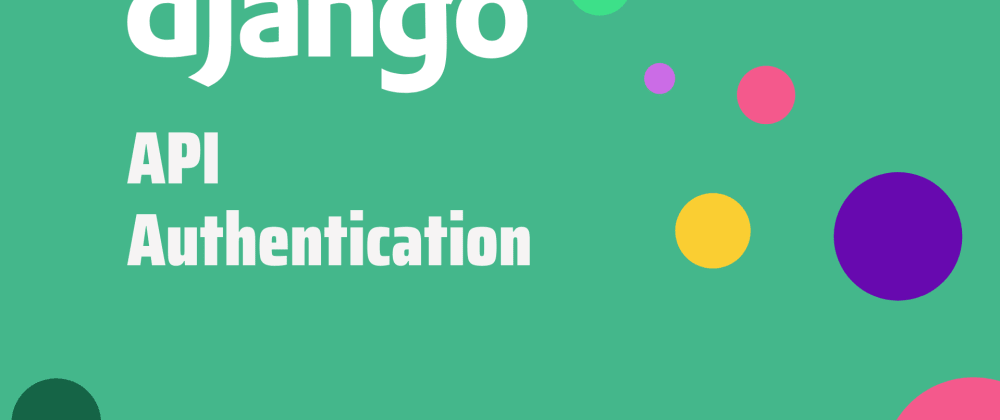 Cover image for Token Based User Authentication With Django