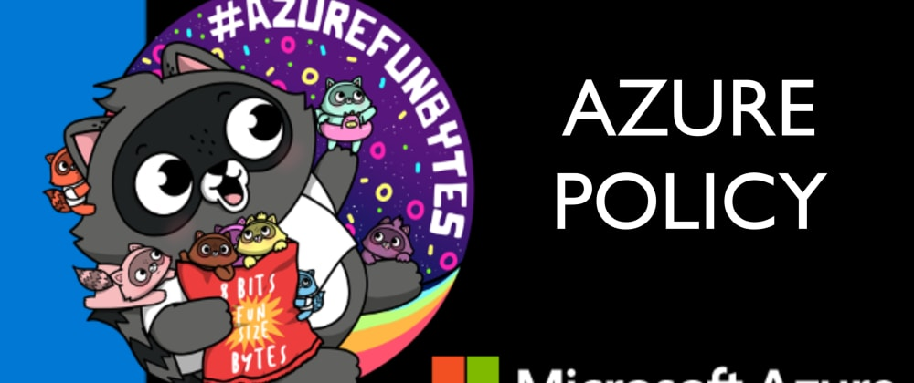 Cover image for AzureFunBytes Episode 30 - Intro to Azure Policy with @StevenMurawski