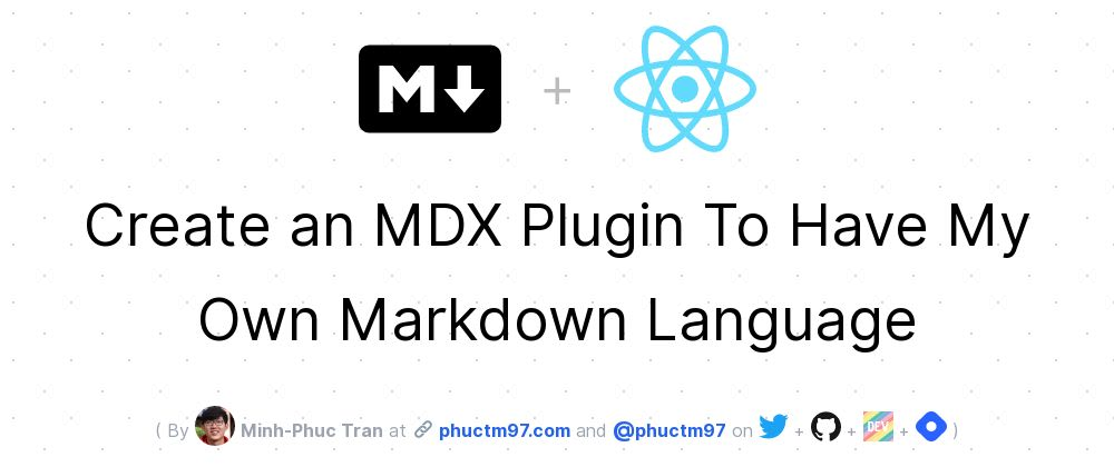 Cover image for Create an MDX Plugin To Have My Own Markdown Language