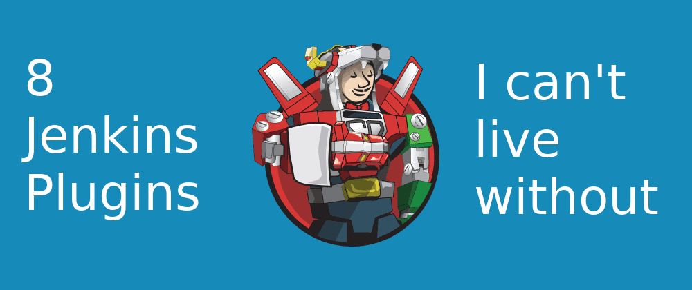 Cover image for 8 Jenkins plugins I can't live without