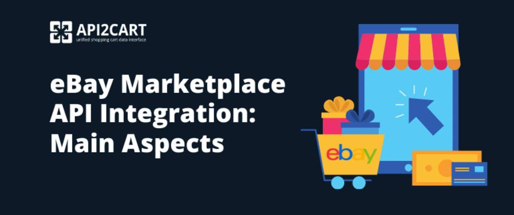 Cover image for eBay Marketplace API Integration: Main Aspects
