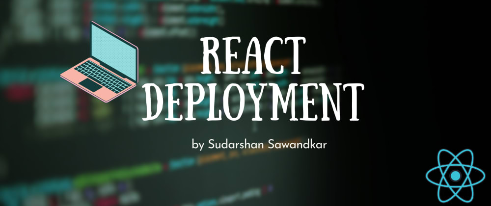 Cover image for ⛴ Deploy React Apps In Production Pretty Easily  😎