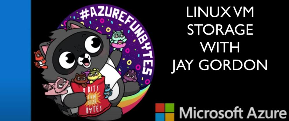 Cover image for AzureFunBytes Short -@Azure Linux VM Storage