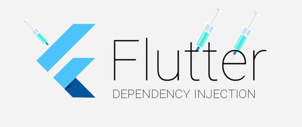 Cover image for Flutter Dependency Injection
