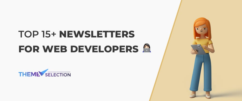 Cover image for Top 15+ Newsletters📄For Web Developers👨💻in 2021.