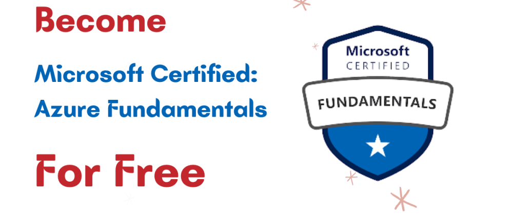 Cover image for How to get Microsoft Certified Azure Fundamentals certifications AZ900 for free