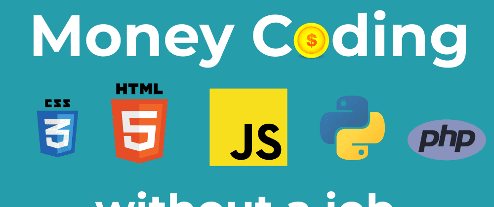 Cover image for 5 ways to make money as a programmer in 2021