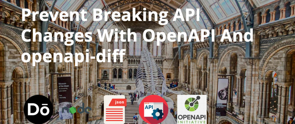 Cover image for Prevent Breaking API Changes With OpenAPI And openapi-diff