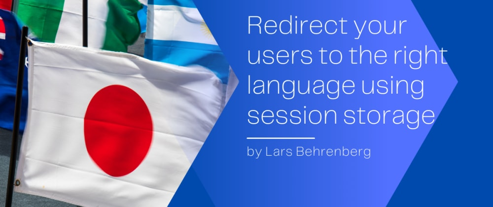 Cover image for Redirect your users to the right language using session storage (i18n)