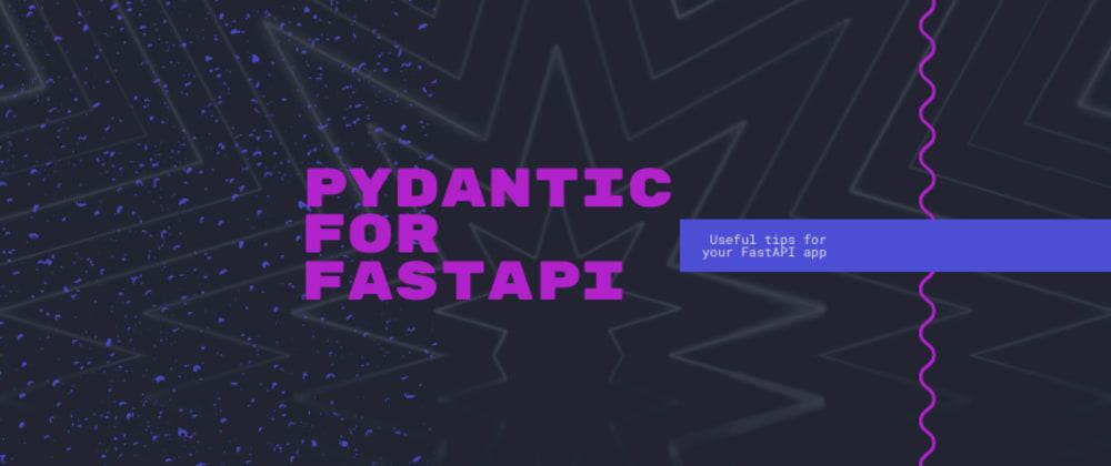 Cover image for Pydantic for FastAPI
