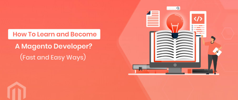 Cover image for How To Learn And Become A Magento Developer?