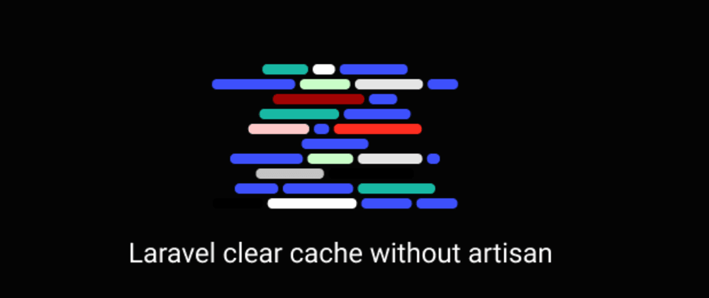 Cover image for Laravel clear cache without using artisan command