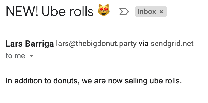 """Screenshot of an email from """"Lars Barriga."""" The subject line is """"NEW! Ube rolls 😻"""" and the body is """"In addition to donuts, we are now selling ube rolls."""""""