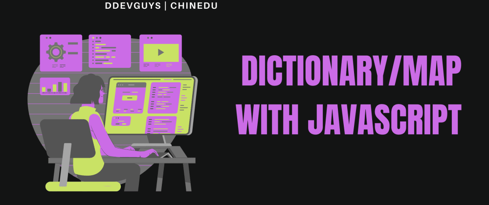 Cover image for JavaScript: How to implement a dictionary/map in 3mins.