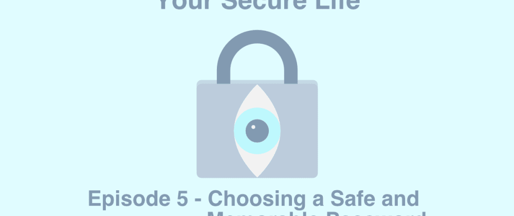 Cover image for Choosing a Safe and Memorable Password