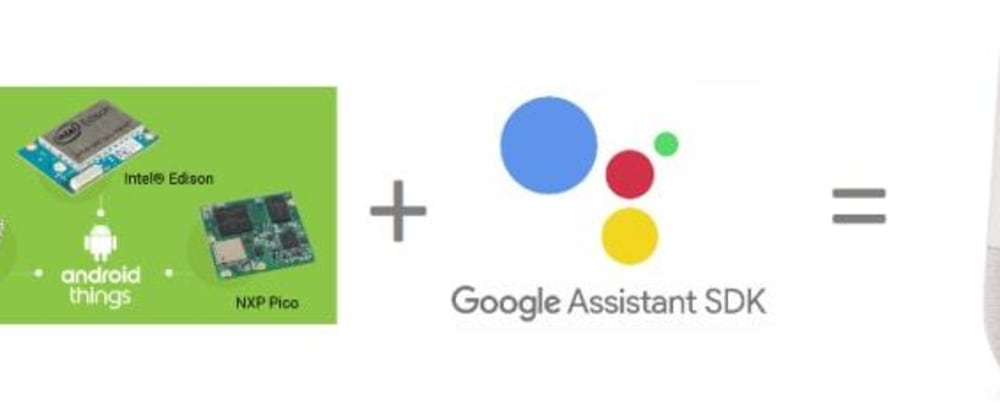 Cover image for Build a Google Home assistant with Android Things