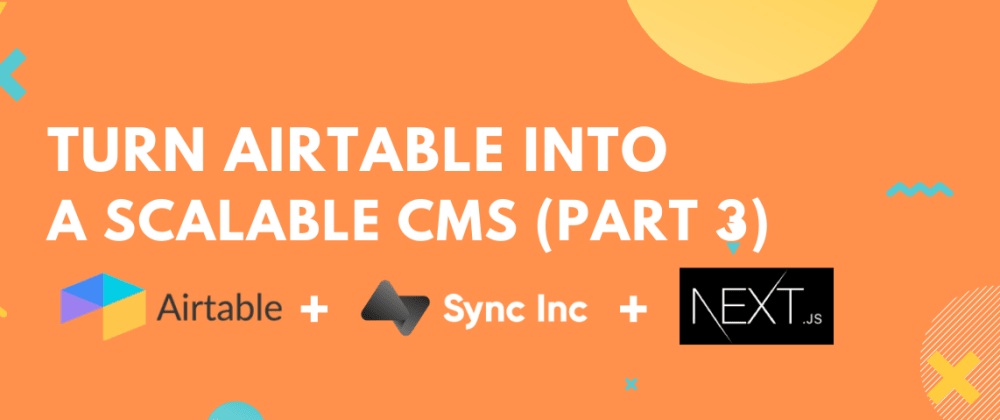 Cover image for Build a Landing Page using Airtable as a CMS with SyncInc