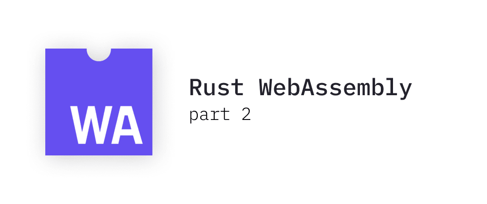 Cover image for Frontend development with Rust part 2