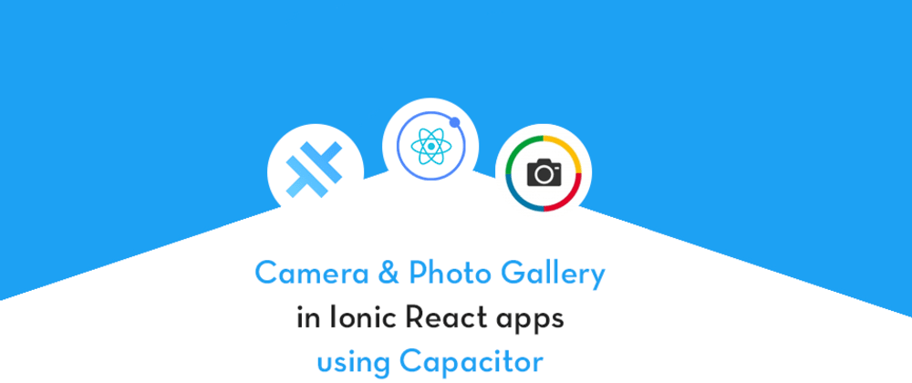 Cover image for Camera and Photo Gallery in Ionic React app using Capacitor