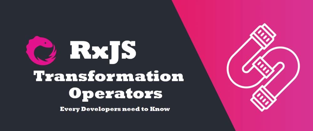 Cover image for Mostly used RxJS Transformation Operators
