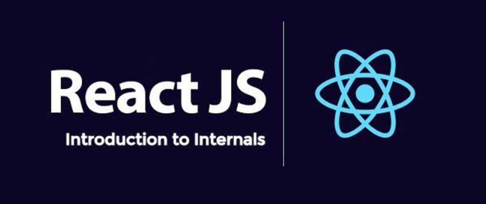 Cover image for Abstract Introduction to React Internals