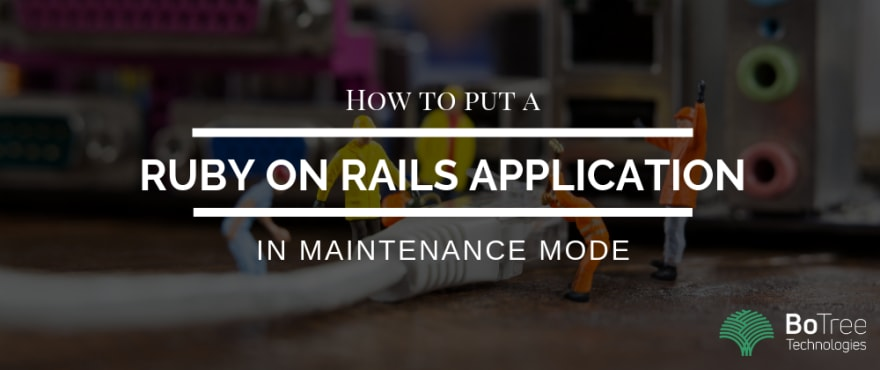 How to put a Ruby on Rails application in Maintenance Mode