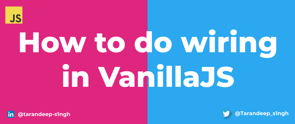 Cover image for How to do wiring in VanillaJS