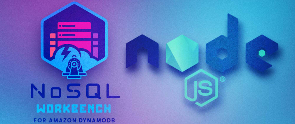 Cover image for Working With DynamoDB, AWS NoSQL Workbench, and Node.JS