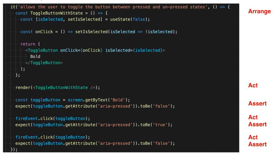Arrange-Act-Assert pattern when unit testing a toggle button component's interactive behavior