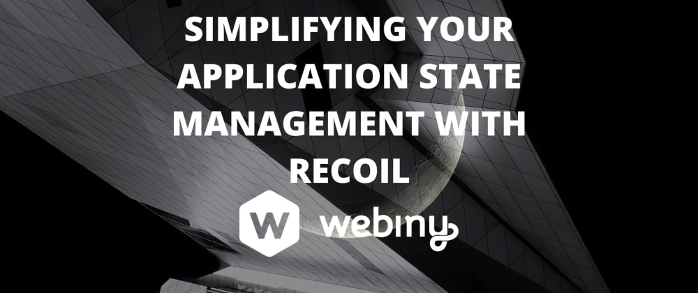 Cover image for Simplifying your application state management with Recoil