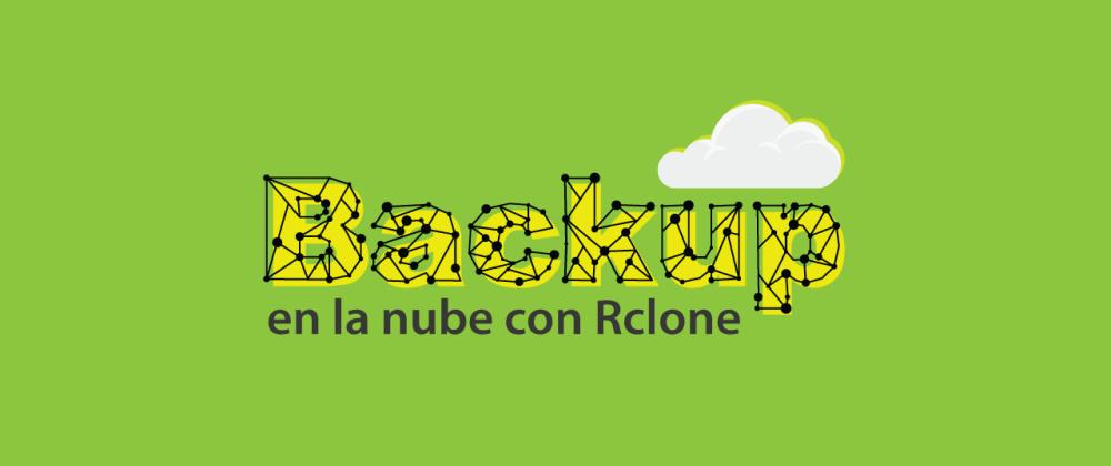 Cover image for Backup en la Nube con Rclone