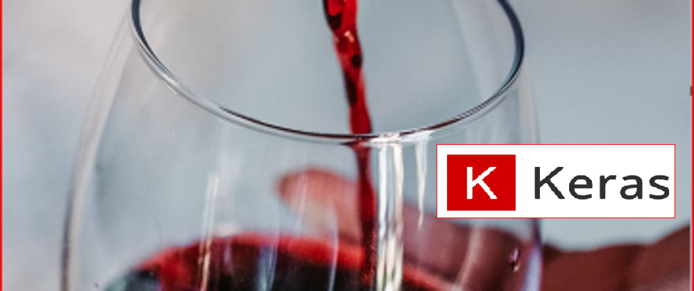 Cover image for Red Wine Quality prediction using AzureML, AKS with TensorFlow Keras
