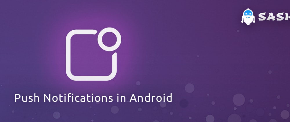 Cover image for How to integrate Push Notifications in Android Step by Step