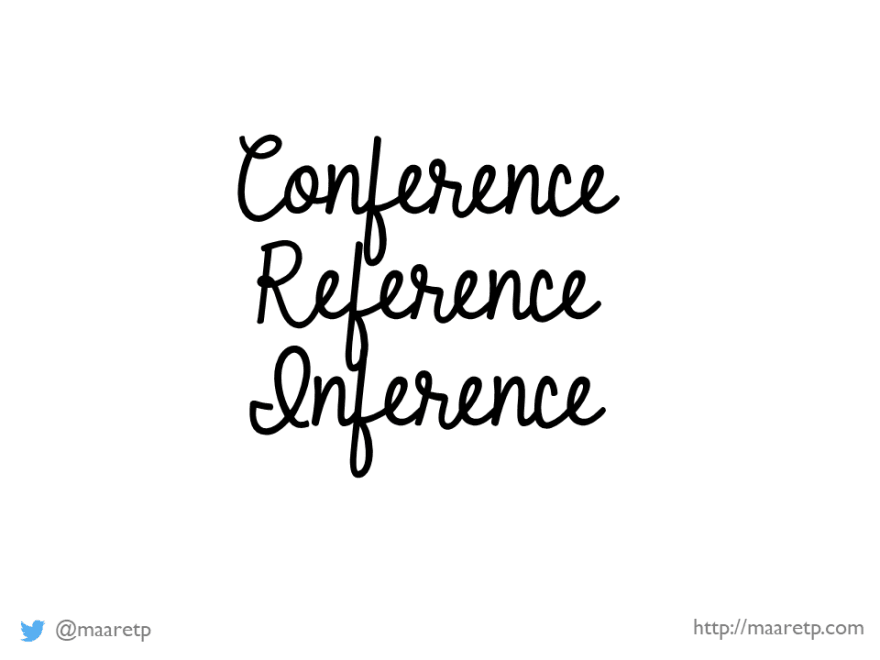 Conference, Reference, Inference