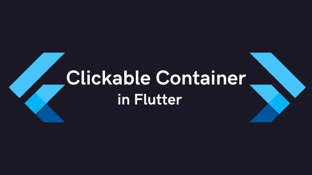 clickable Container in Flutter