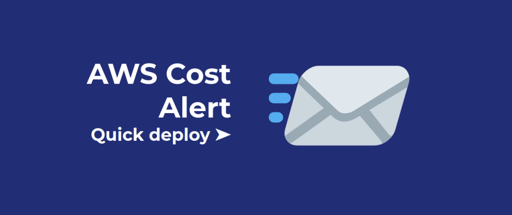 Cover image for Create a Cost Alert in AWS. In One Click.