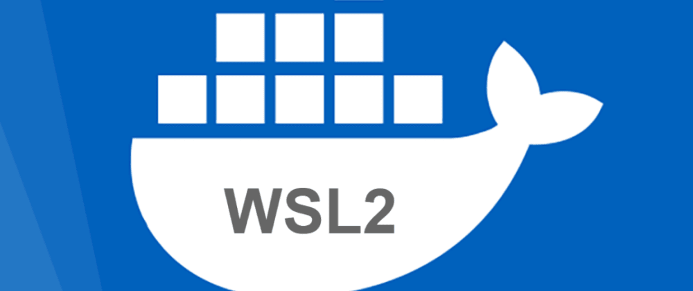 Cover image for 🔝Running docker containers in Windows Subsystem for Linux (WSL2)🔥🔥🔥