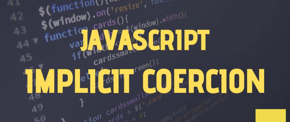 Cover image for #4) Explain Implicit Type Coercion in JavaScript❔