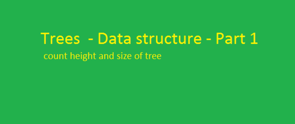 Cover image for Trees - Data structure - Part 1