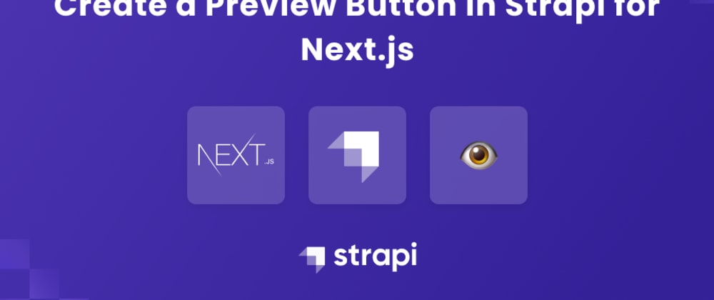 Cover image for Create a Preview Button in Strapi V3 for Next.js